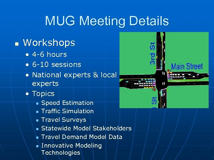 MUG Meeting Details n Workshops • • • 4 -6 hours 6 -10 sessions