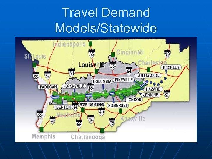 Travel Demand Models/Statewide