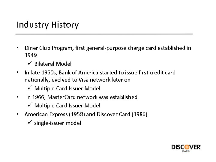 Industry History • Diner Club Program, first general-purpose charge card established in 1949 ü