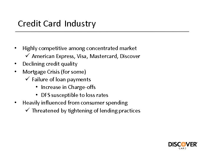 Credit Card Industry • Highly competitive among concentrated market ü American Express, Visa, Mastercard,
