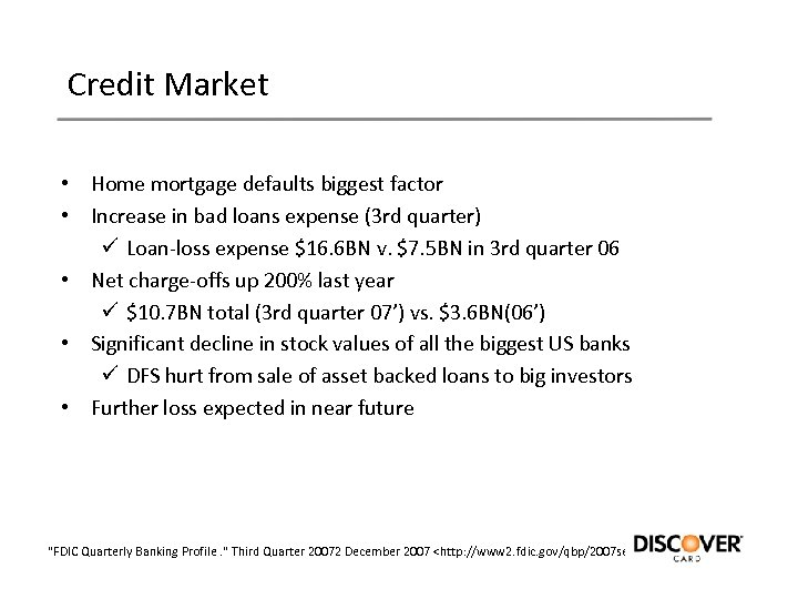 Credit Market • Home mortgage defaults biggest factor • Increase in bad loans expense