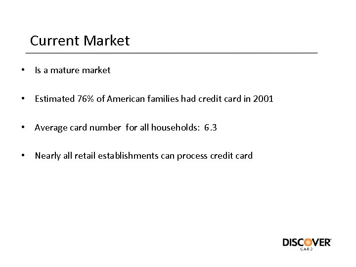 Current Market • Is a mature market • Estimated 76% of American families had