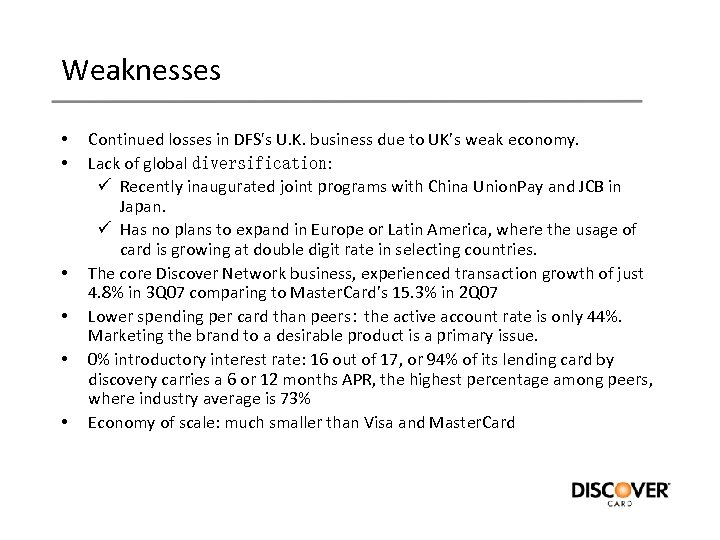 Weaknesses • • • Continued losses in DFS's U. K. business due to UK's