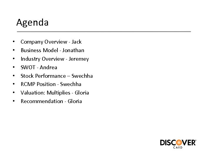 Agenda • • Company Overview - Jack Business Model - Jonathan Industry Overview -