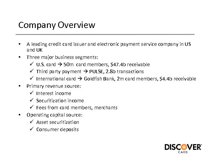 Company Overview • • A leading credit card issuer and electronic payment service company