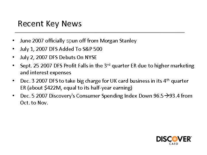 Recent Key News June 2007 officially spun off from Morgan Stanley July 1, 2007