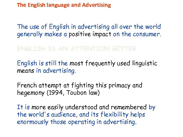 The English language and Advertising The use of English in advertising all over the