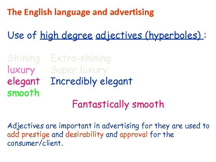 The English language and advertising Use of high degree adjectives (hyperboles) : Shining luxury