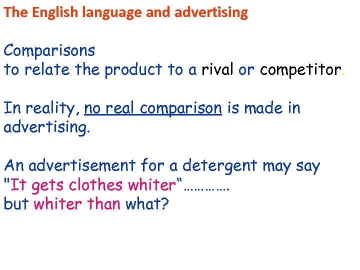 The English language and advertising Comparisons to relate the product to a rival or