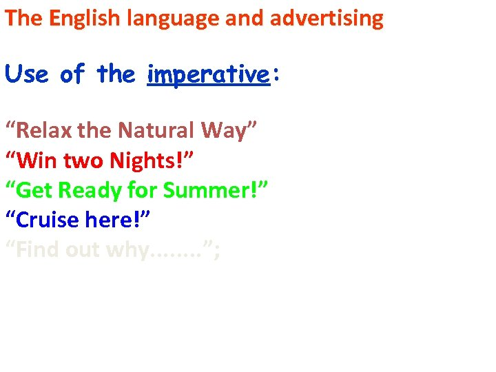"""The English language and advertising Use of the imperative: """"Relax the Natural Way"""" """"Win"""