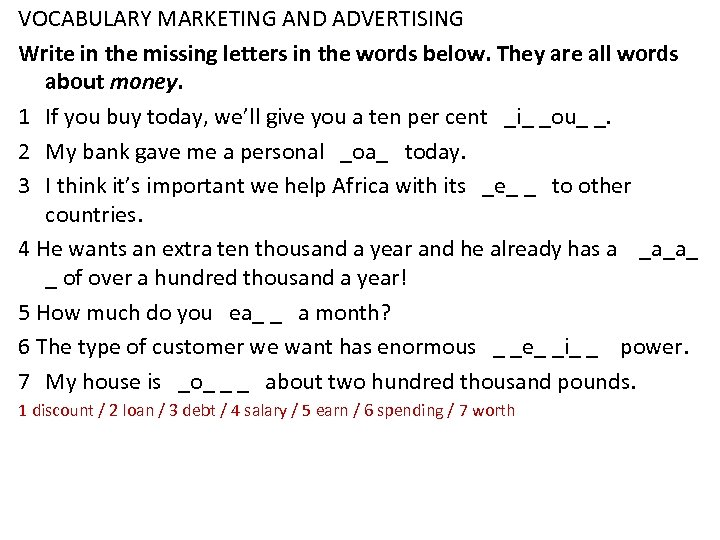 VOCABULARY MARKETING AND ADVERTISING Write in the missing letters in the words below. They