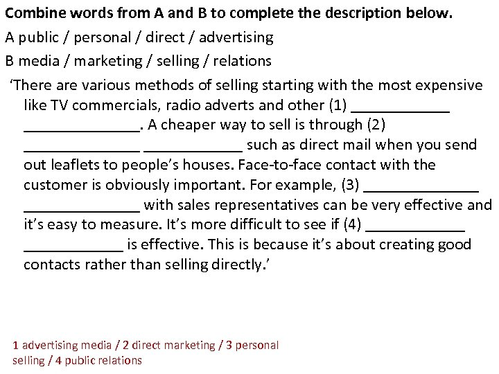 Combine words from A and B to complete the description below. A public /