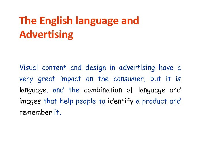 The English language and Advertising Visual content and design in advertising have a very