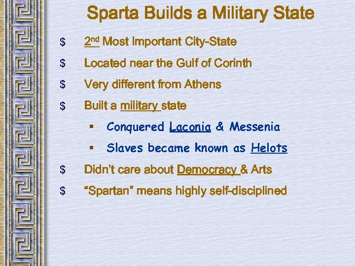 Sparta Builds a Military State $ 2 nd Most Important City-State $ Located near