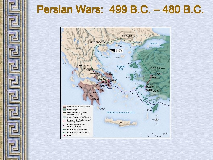 Persian Wars: 499 B. C. – 480 B. C.