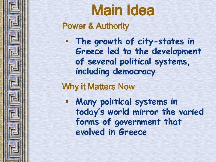 Main Idea Power & Authority § The growth of city-states in Greece led to