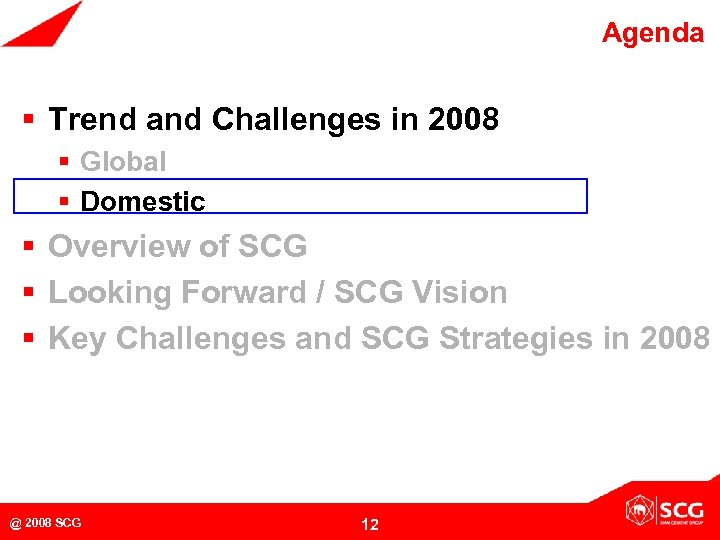 Agenda § Trend and Challenges in 2008 § Global § Domestic § Overview of