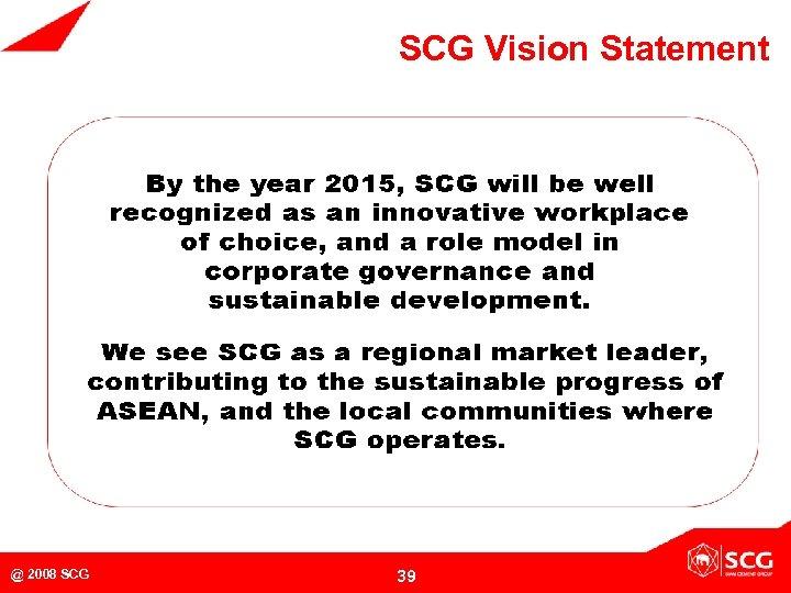SCG Vision Statement @ 2008 SCG 39
