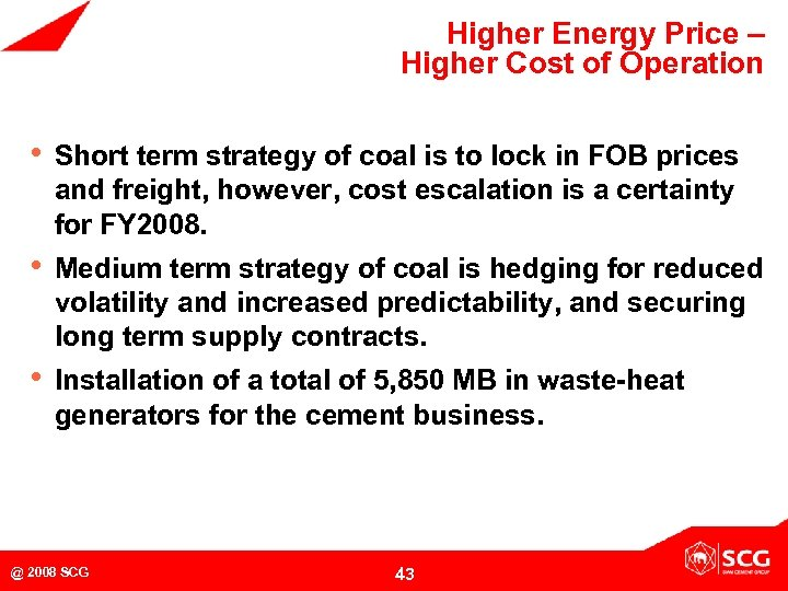 Higher Energy Price – Higher Cost of Operation • Short term strategy of coal