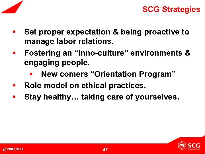 SCG Strategies § § @ 2008 SCG Set proper expectation & being proactive to