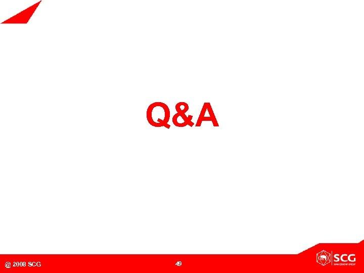 Q&A @ 2008 SCG 49