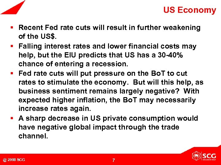 US Economy § Recent Fed rate cuts will result in further weakening of the
