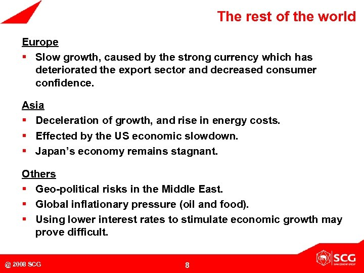 The rest of the world Europe § Slow growth, caused by the strong currency