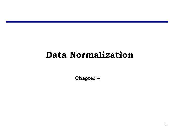 Data Normalization Chapter 4 1