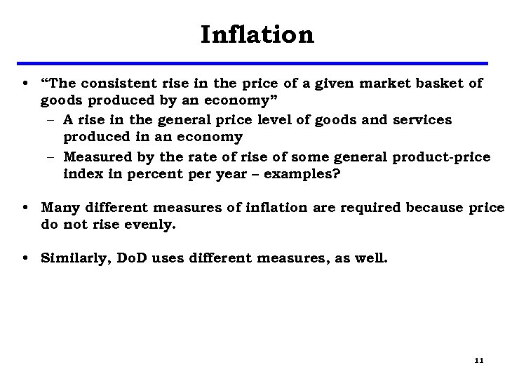 """Inflation • """"The consistent rise in the price of a given market basket of"""