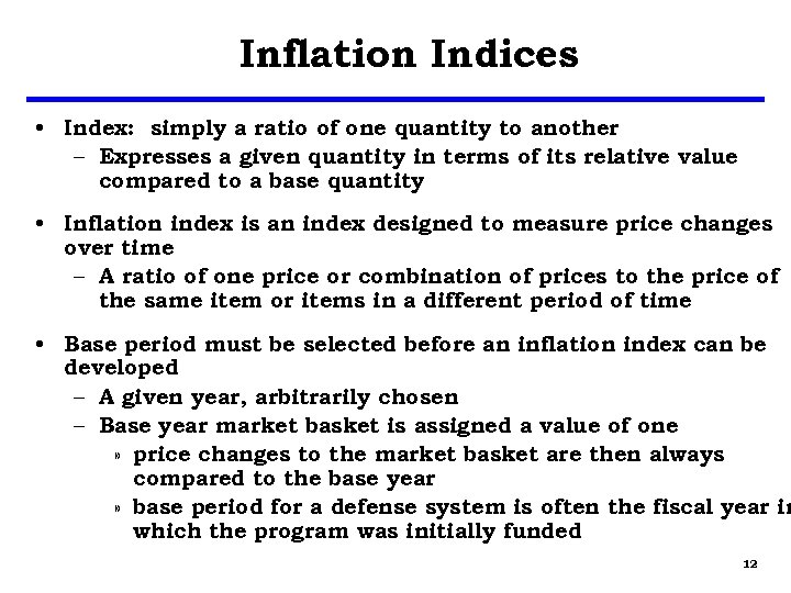 Inflation Indices • Index: simply a ratio of one quantity to another – Expresses