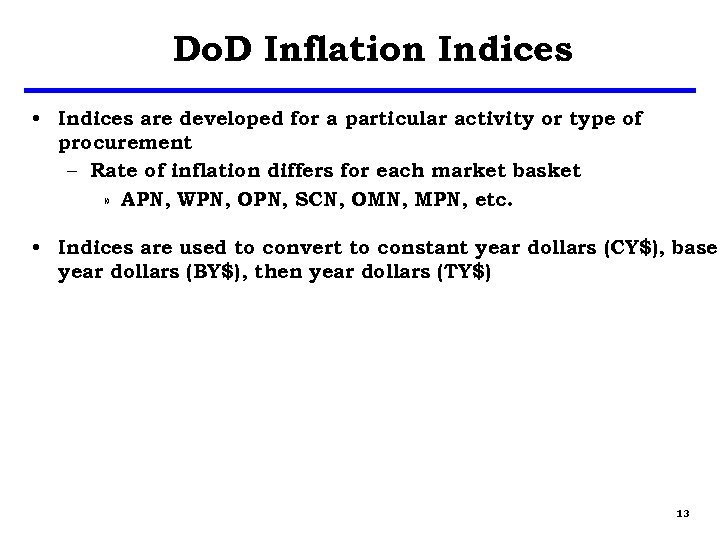Do. D Inflation Indices • Indices are developed for a particular activity or type