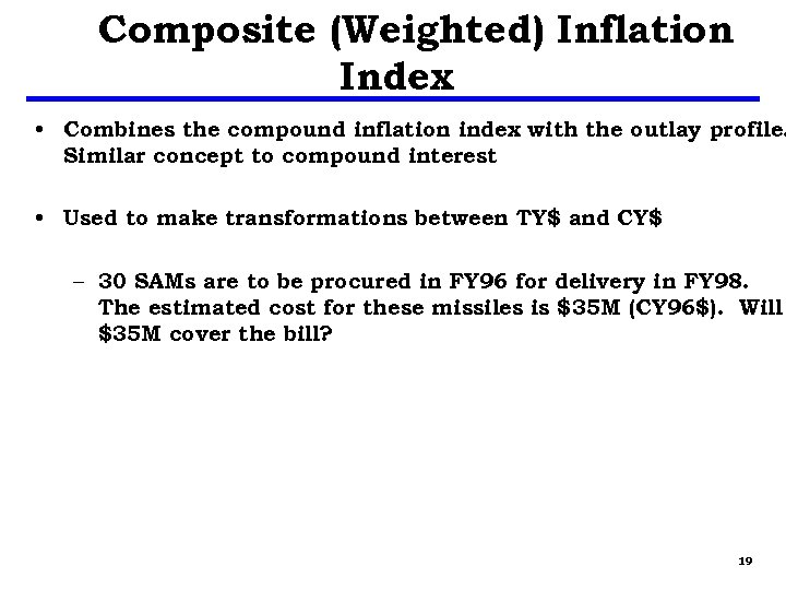 Composite (Weighted) Inflation Index • Combines the compound inflation index with the outlay profile.
