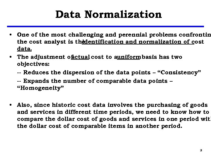 Data Normalization • One of the most challenging and perennial problems confrontin the cost