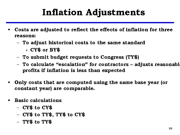 Inflation Adjustments • Costs are adjusted to reflect the effects of inflation for three
