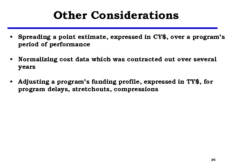 Other Considerations • Spreading a point estimate, expressed in CY$, over a program's period
