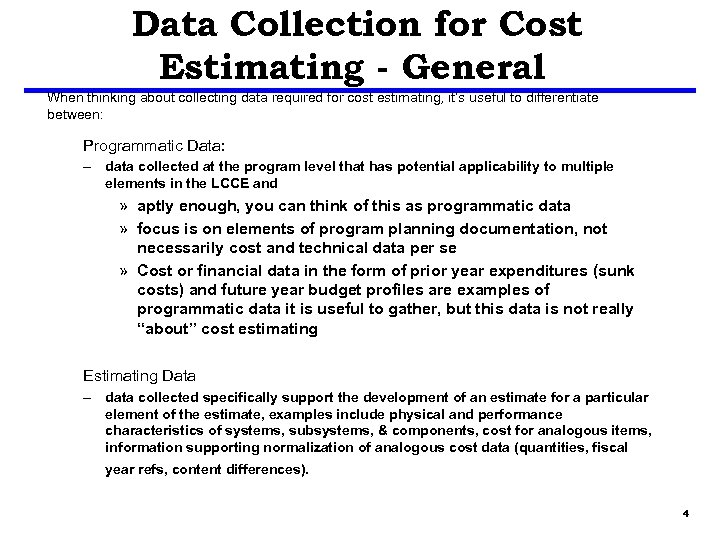 Data Collection for Cost Estimating - General When thinking about collecting data required for