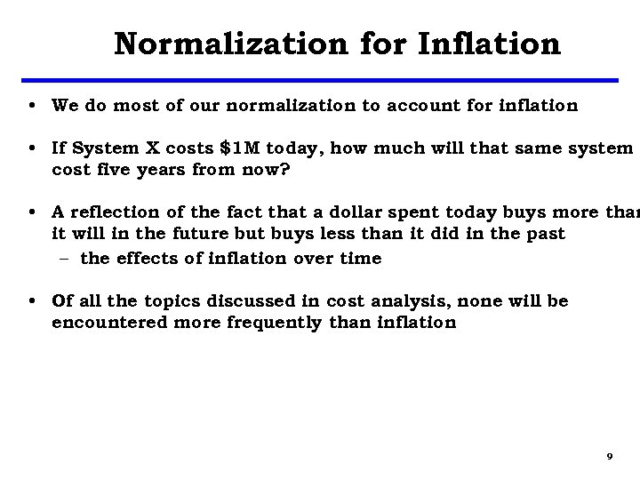 Normalization for Inflation • We do most of our normalization to account for inflation