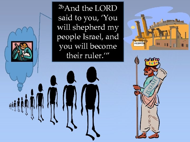 HEBRON AH said to you, 'You will shepherd my people Israel, and you will