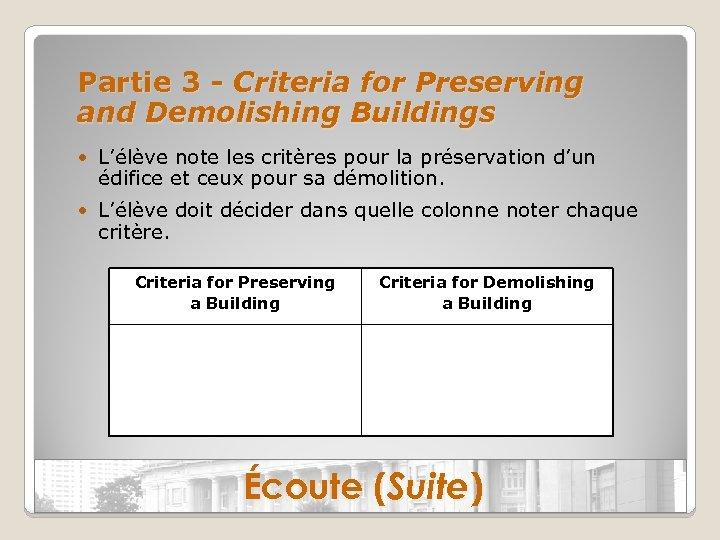 Partie 3 - Criteria for Preserving and Demolishing Buildings • L'élève note les critères