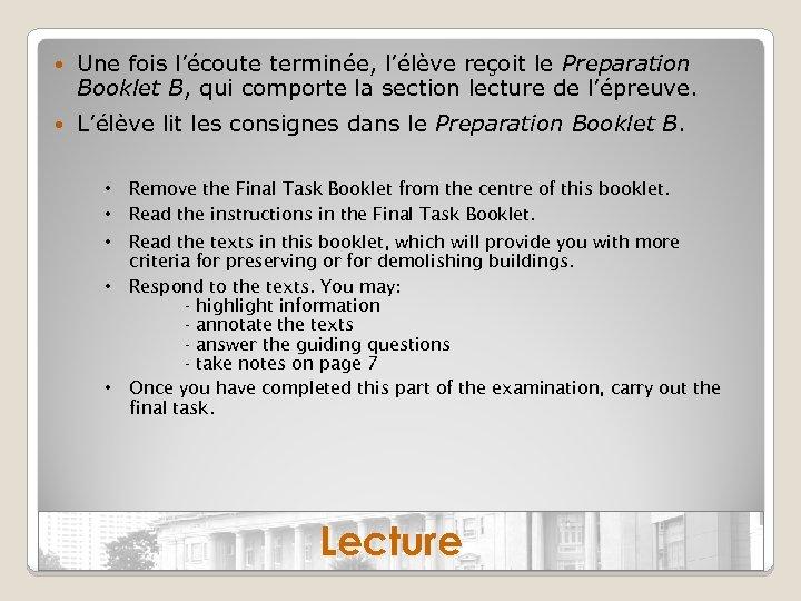 Une fois l'écoute terminée, l'élève reçoit le Preparation Booklet B, qui comporte la