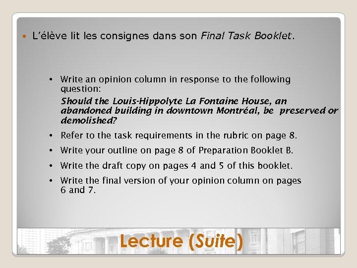 L'élève lit les consignes dans son Final Task Booklet. • Write an opinion