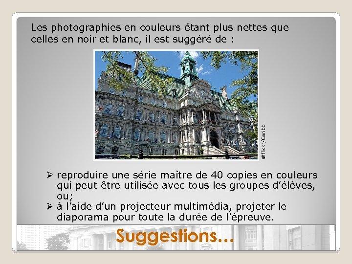 @flickr/Caribb Les photographies en couleurs étant plus nettes que celles en noir et blanc,