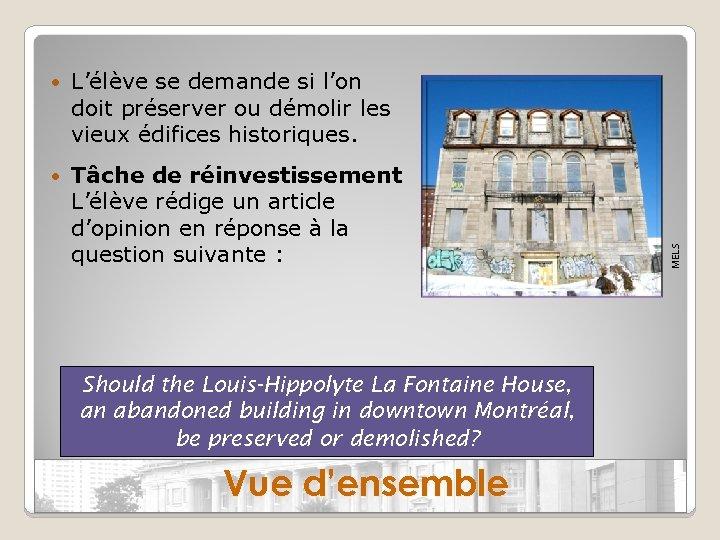 L'élève se demande si l'on doit préserver ou démolir les vieux édifices historiques. Tâche