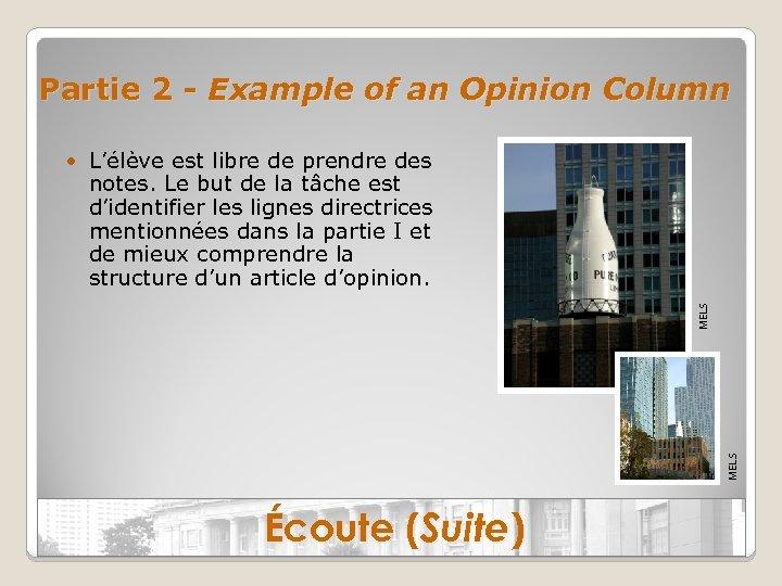 Partie 2 - Example of an Opinion Column MELS • L'élève est libre de