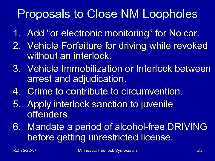 """Proposals to Close NM Loopholes 1. Add """"or electronic monitoring"""" for No car. 2."""