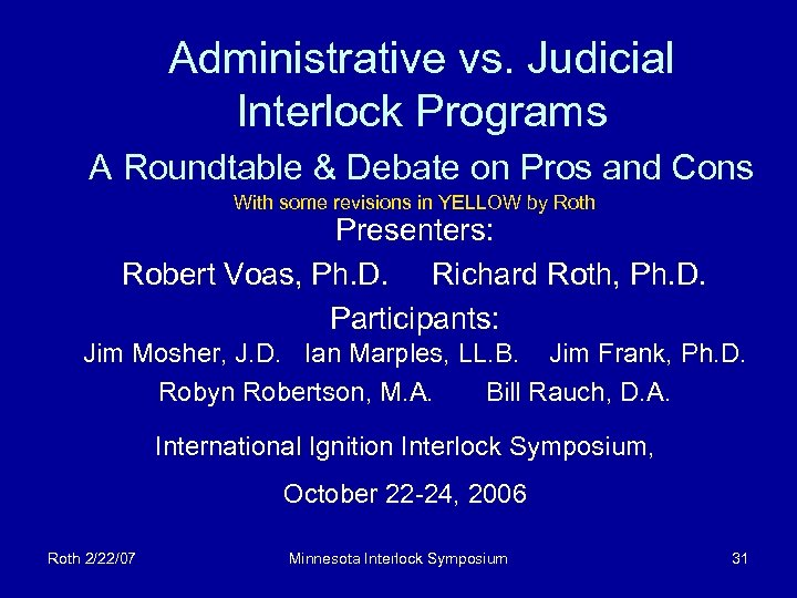 Administrative vs. Judicial Interlock Programs A Roundtable & Debate on Pros and Cons With