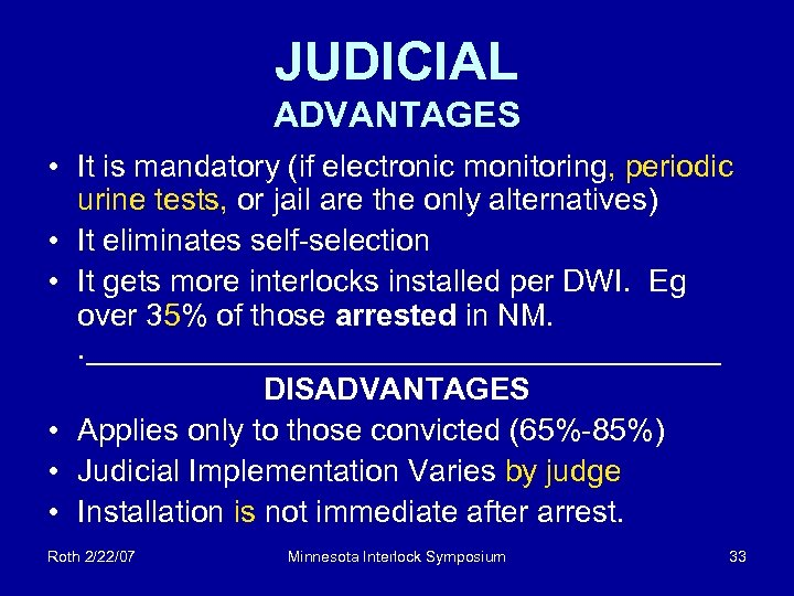 JUDICIAL ADVANTAGES • It is mandatory (if electronic monitoring, periodic urine tests, or jail