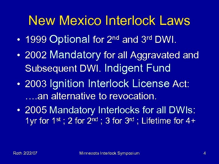 New Mexico Interlock Laws • 1999 Optional for 2 nd and 3 rd DWI.