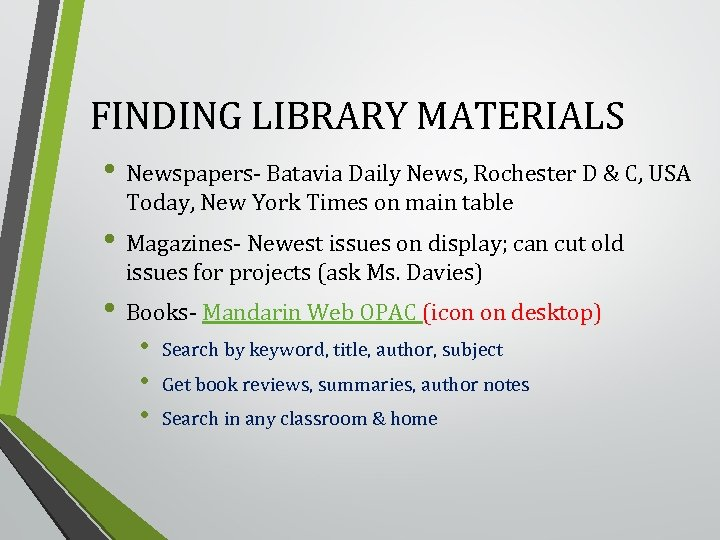 FINDING LIBRARY MATERIALS • Newspapers Batavia Daily News, Rochester D & C, USA Today,