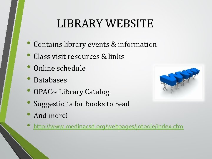 LIBRARY WEBSITE • Contains library events & information • Class visit resources & links